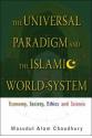 the universal paradigm and the islamic world system (choudhury)