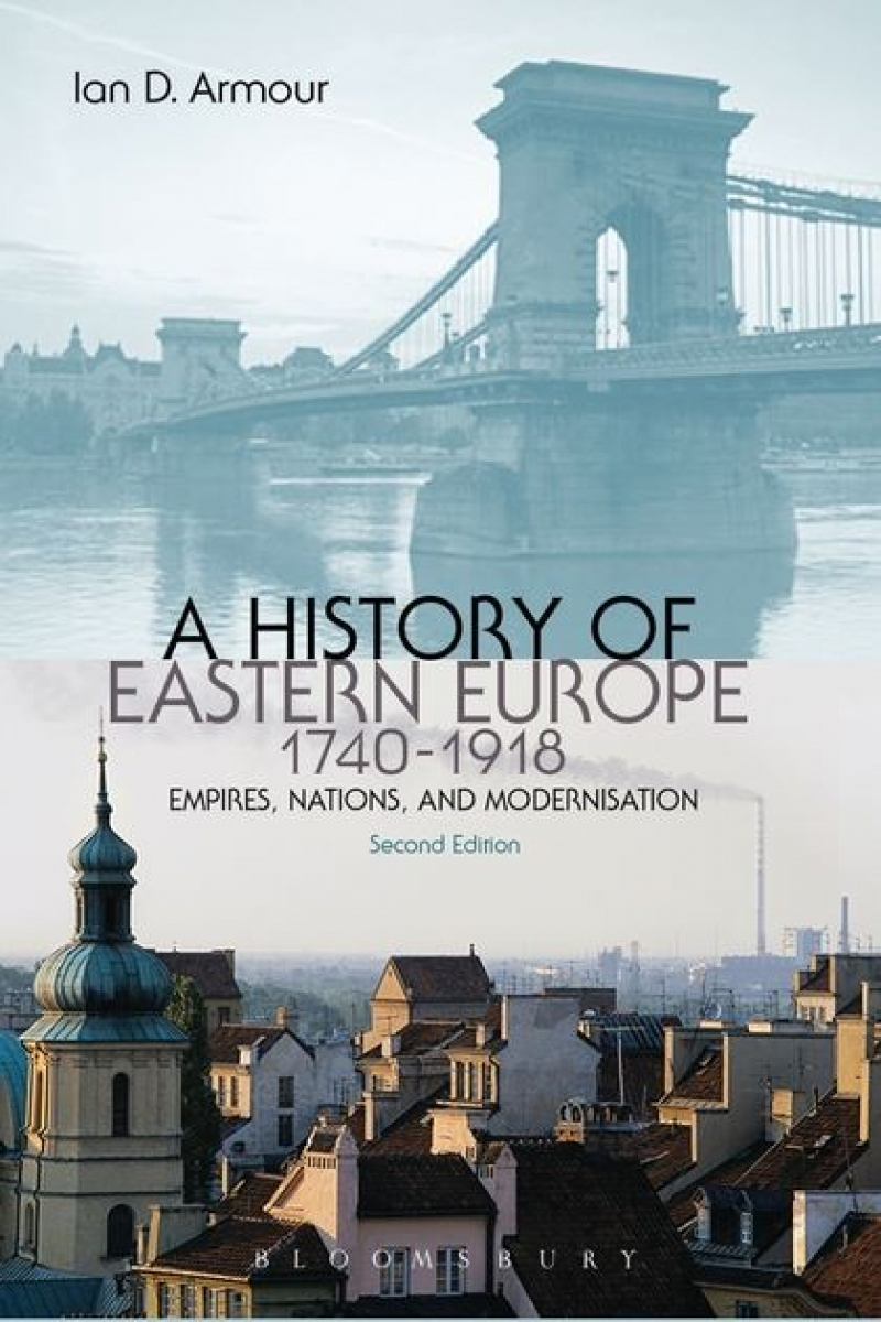 a history of eastern europe 1740-1918 2nd (ian armour)