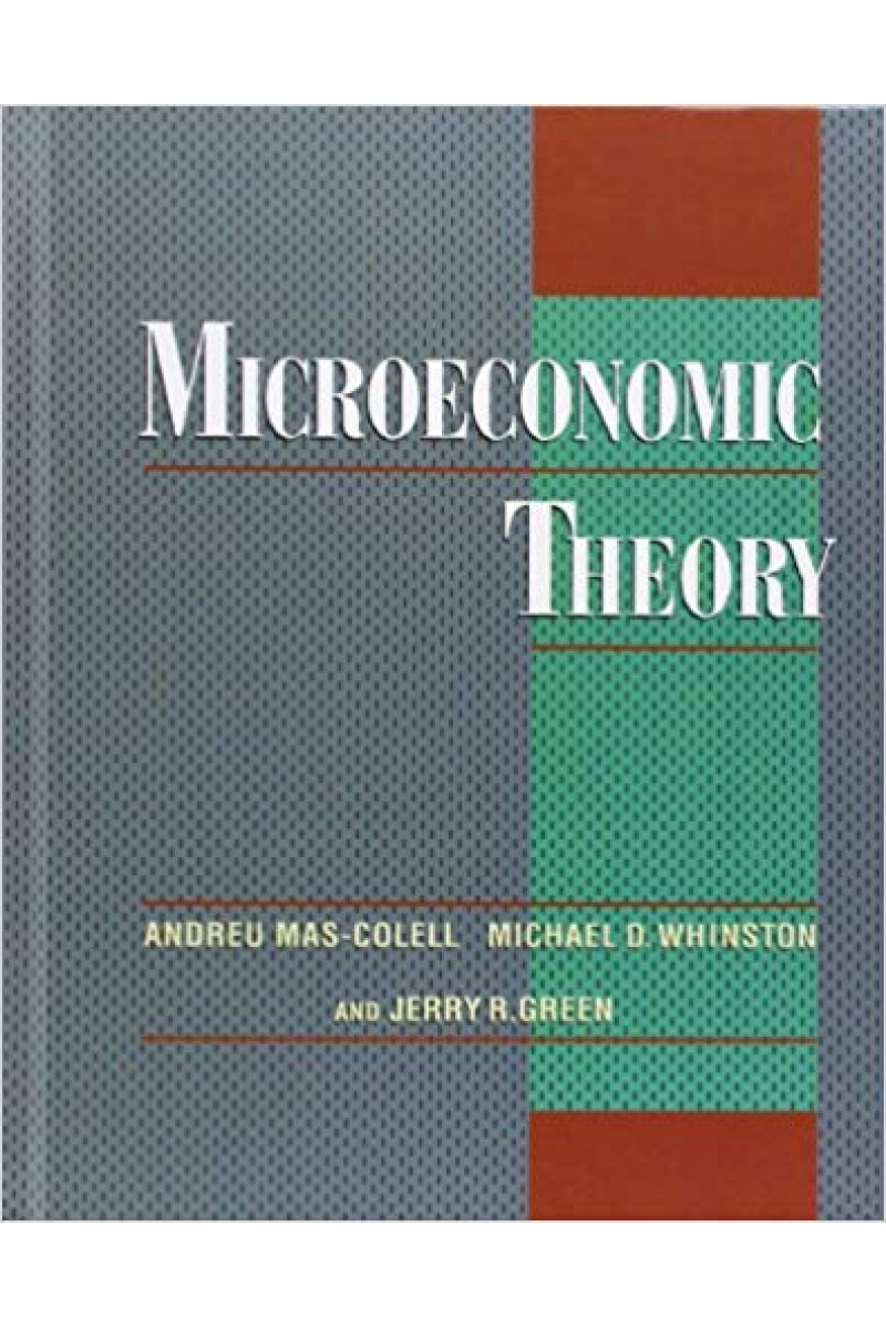 microeconomic theory (green, mas-colell, wainston)