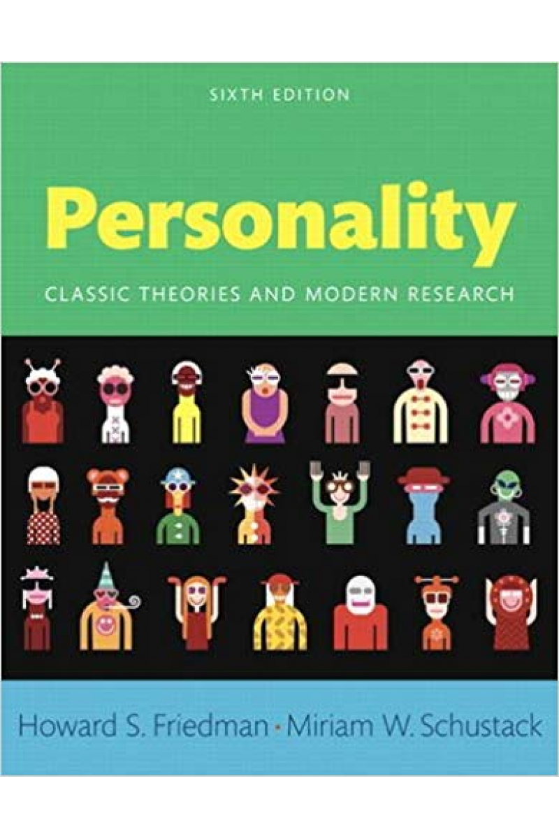 personality classic theories and modern research 6th (friedman, schustack)