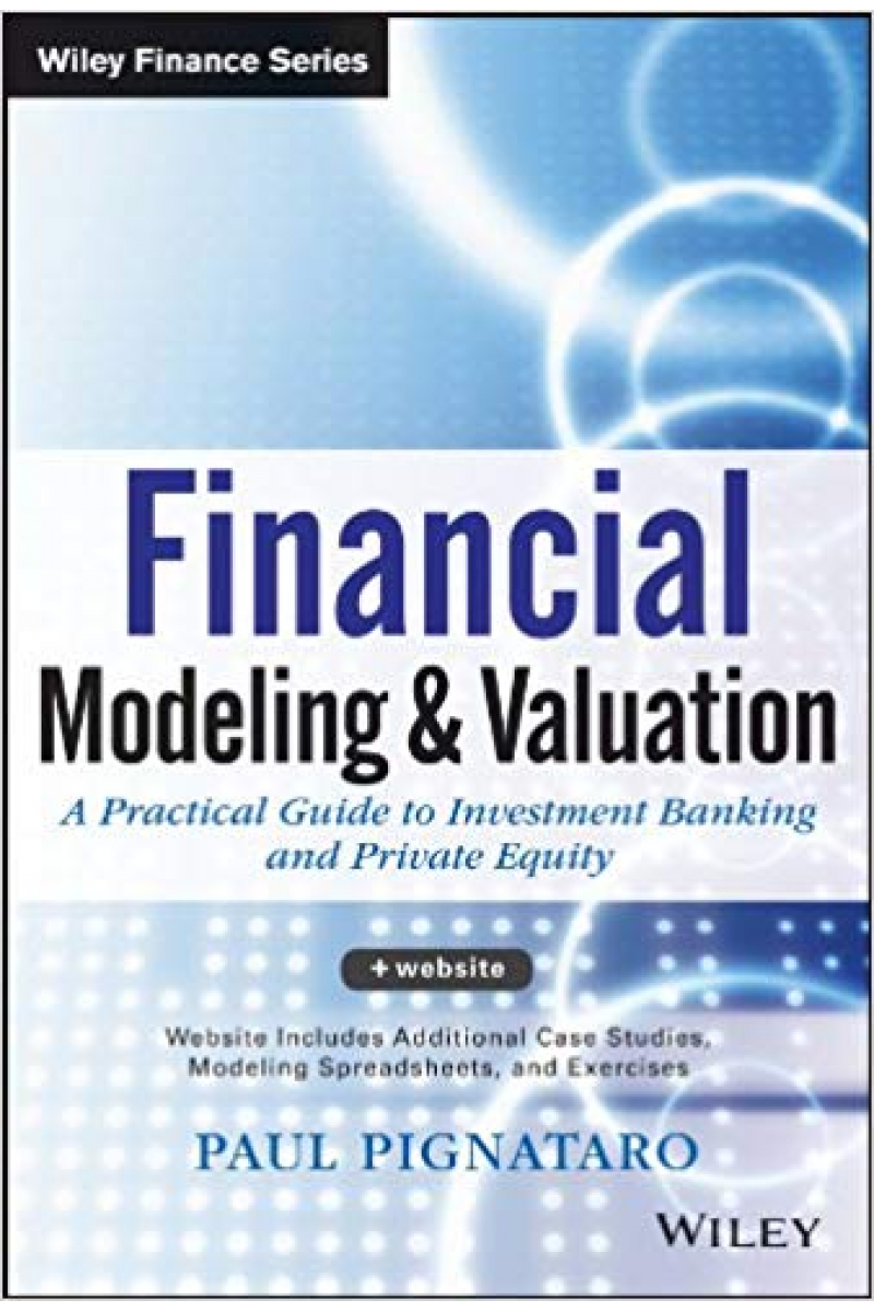 financial modeling and valuation (paul pignataro) 2013