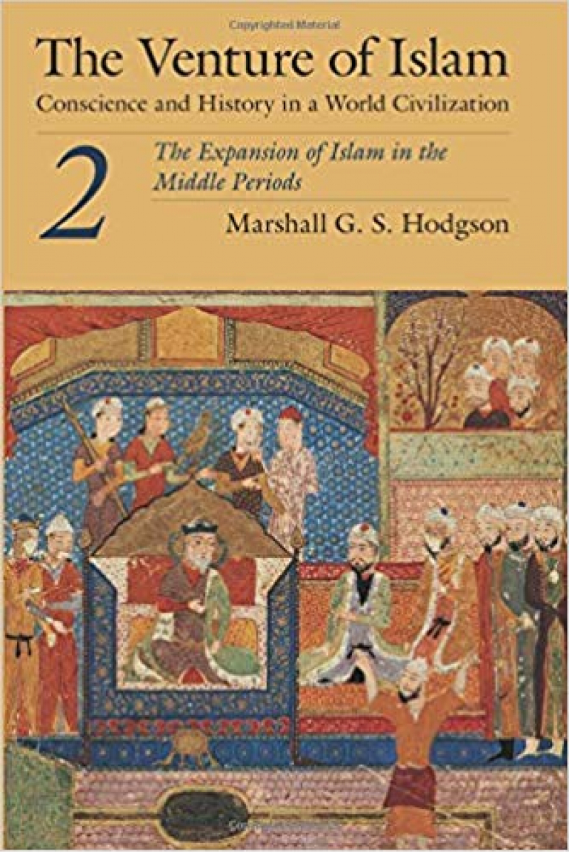 the venture of islam (hodgson) 2 two