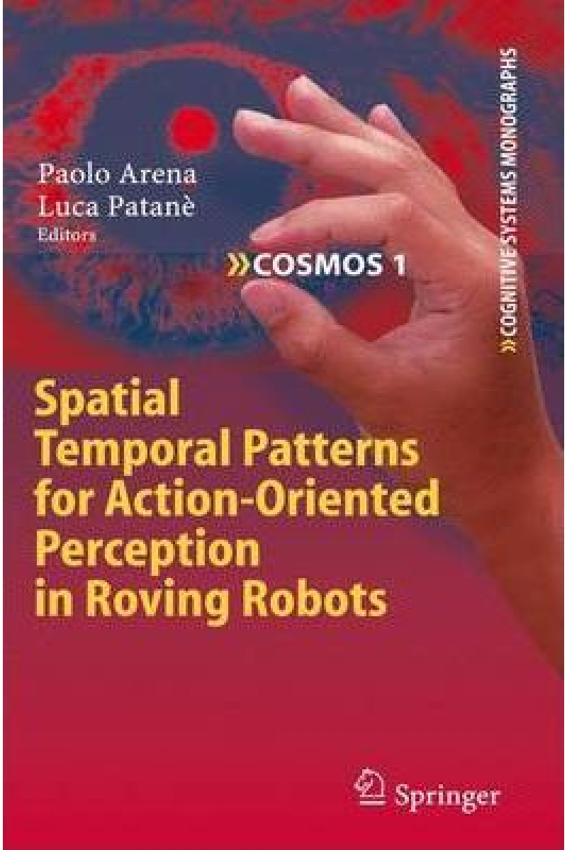 spatial temporal patterns for action-oriented perception in roving robots (arena, patane)