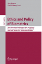 ethics and policy of biometrics (ajay kumar, david zhang)