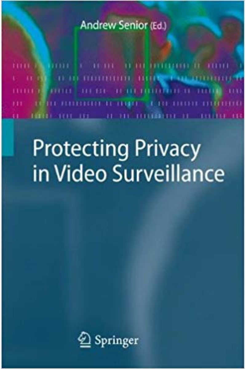 protecting privacy in video surveillance 2009 (andrew senior)