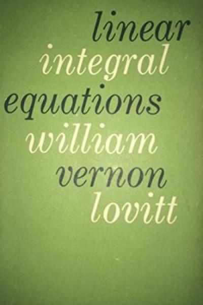 linear integral equations 2005 (william vernon lovitt)