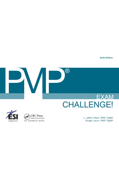 PMP exam challenge 6th sixth (ward, levin) CRC press