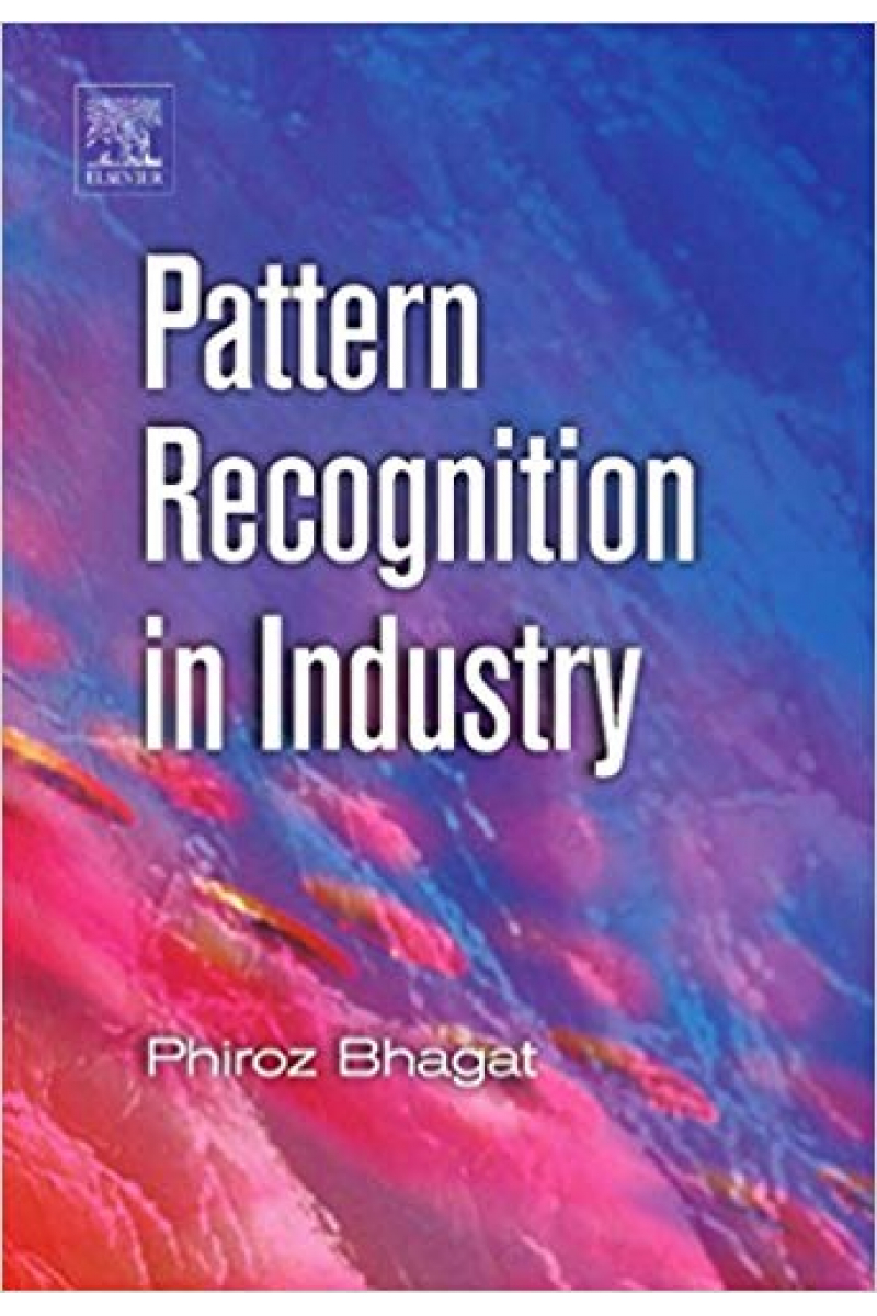 pattern recognition in industry (phiroz bhagat)