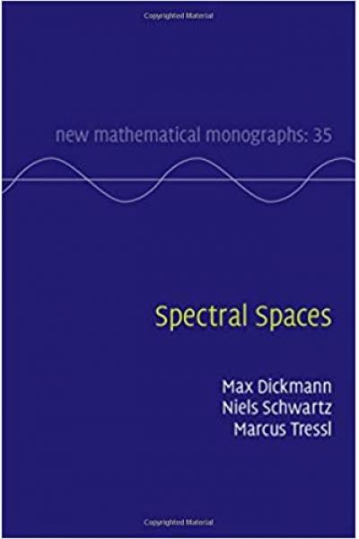 spectral spaces (max dickmann, niels schwartz, tressl)