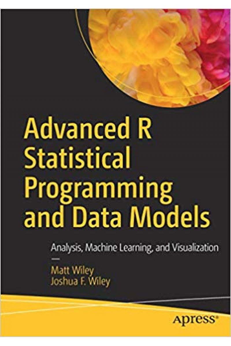 advanced R statistical programming and data models (matt wiley, joshua wiley)