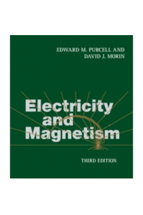 electricity and magnetism 3rd third (edward purcell, david morin)