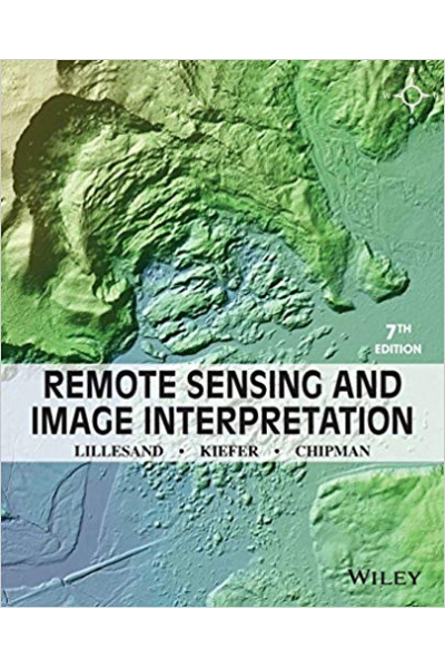 remote sensing and image interpretation 7th seventh (lillesand, kiefer, chipman) 2015