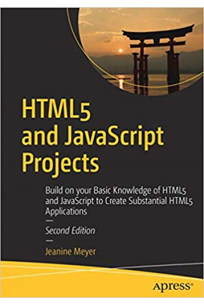 HTML5 and javascript projects 2nd second (jeanine mayer) 2018