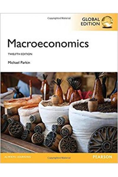 Macroeconomics 12th (Michael Parkin) Macroeconomics 12th (Michael Parkin)
