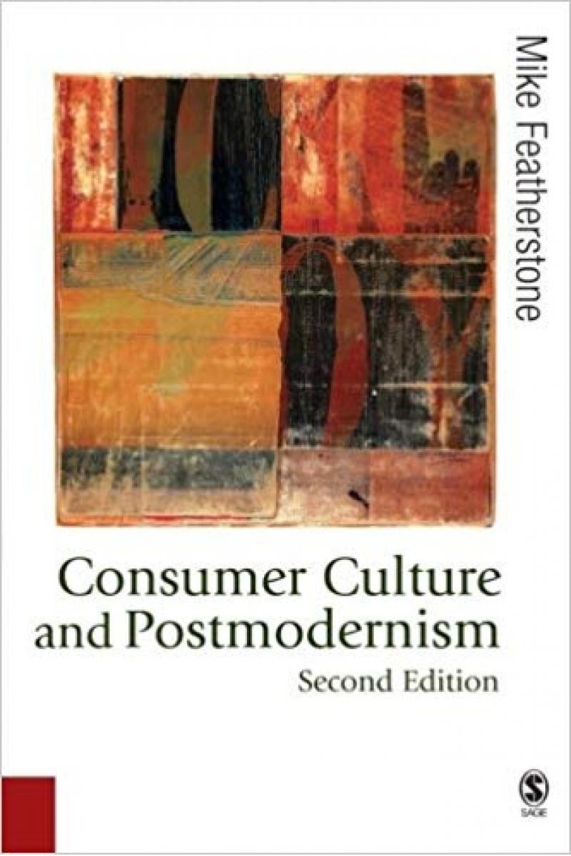 consumer culture and postmodernism 2nd (featherstone)