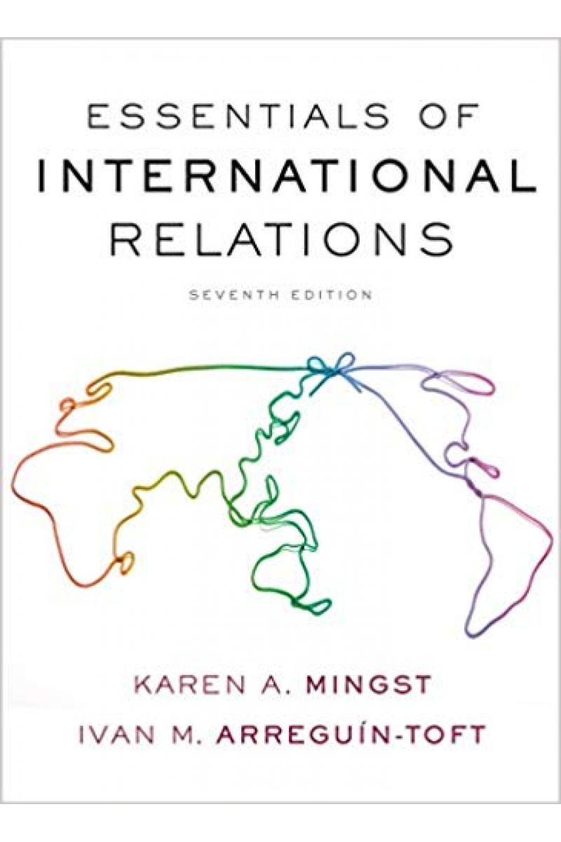 essentials of international relations 7th (mingst, arreguin-toft)