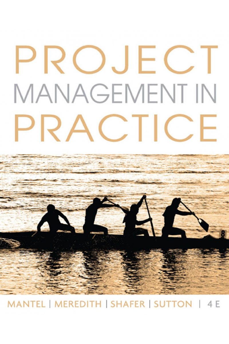project management in practice 4th (mantel, meredith, shafer, sutton)