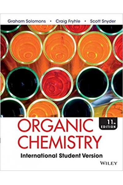 Organic Chemistry, 11th Edition (Graham Solomons, Craig B. Fryhle) 2 CİLT Organic Chemistry, 11th Edition (Graham Solomons, Craig B. Fryhle) 2 CİLT