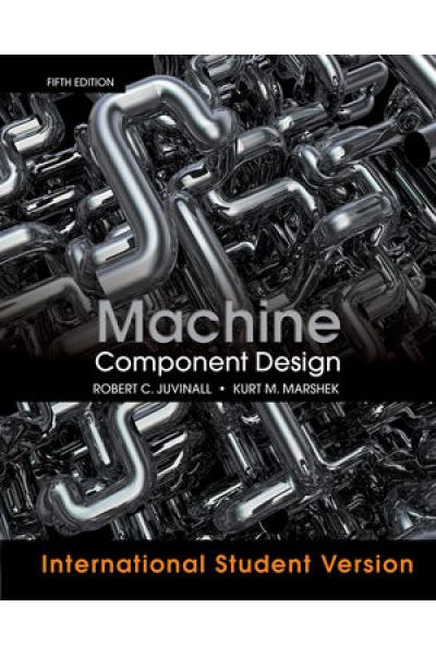 Machine Component Design 5th (Robert Juvinall, Kurt Marshek) Machine Component Design 5th (Robert Juvinall, Kurt Marshek)