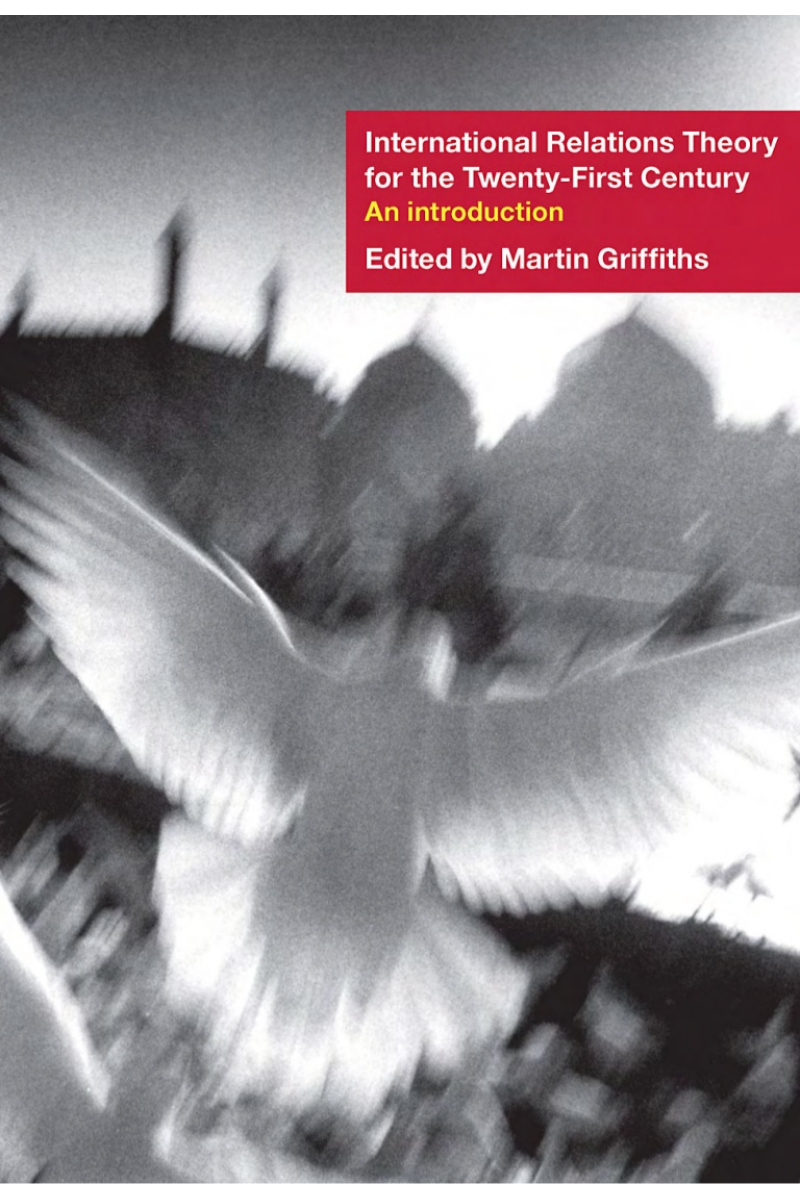 international relations theory for the twenty-first century (martin griffiths)