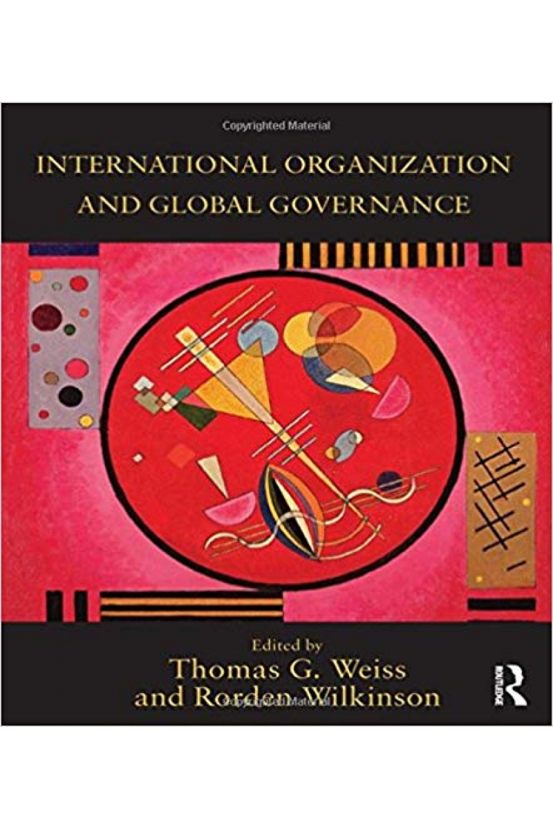 international organization and global governance (Weiss, Wilkinson)