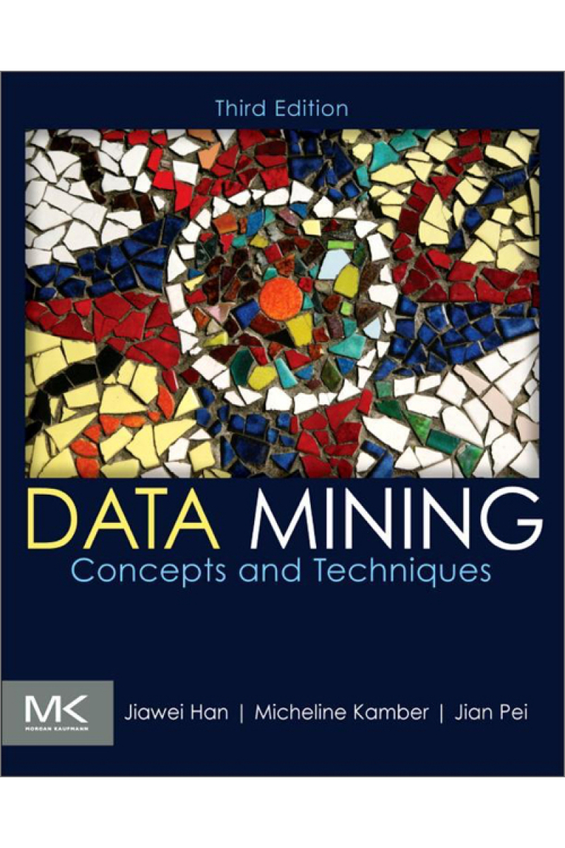 data mining concepts and tecniques 3rd (han, kamber, pei)