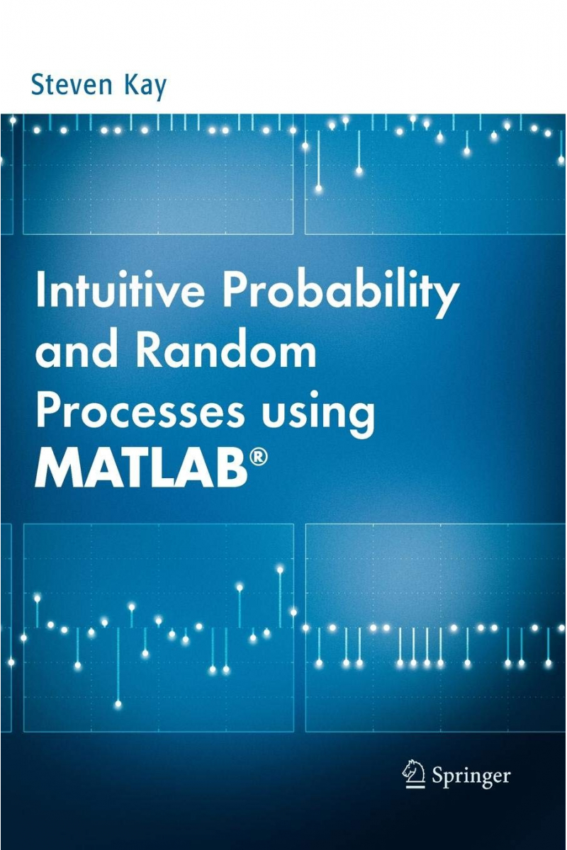 intutive probability and random processes using MATLAB (steven kay)