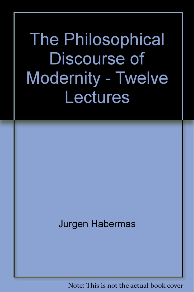 the philosophical discourse of modernity (habermas)