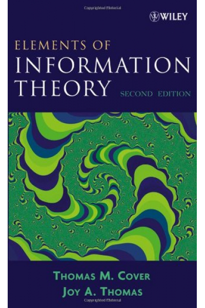 Elements of Information Theory 2nd (Thomas Cover, Joy Thomas) Elements of Information Theory 2nd (Thomas Cover, Joy Thomas)