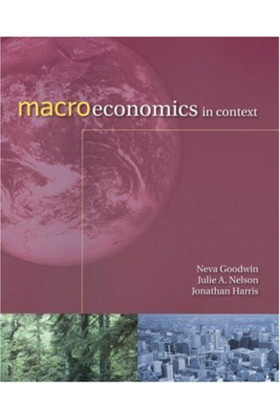 Macroeconomics in Context (Neva Goodwin) Macroeconomics in Context (Neva Goodwin)