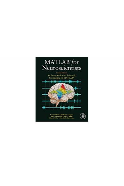 matlab for neuroscientists 2n (wallisch, lusignan, benayoun)
