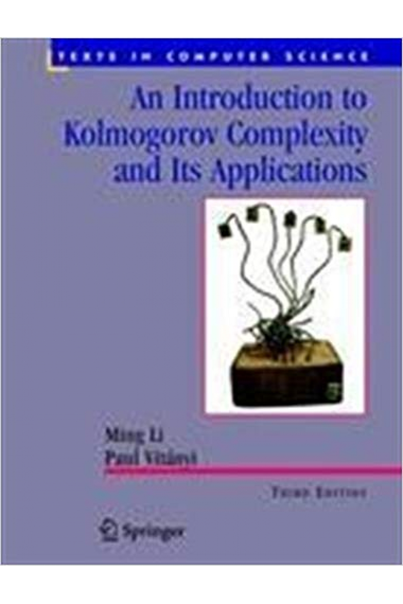 an introduction to kolmogorov complexity and its applications 3rd (ming li, paul vitanyi)