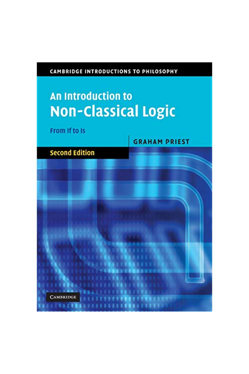 An Introduction to Non-Classical Logic (2008) Graham Priest