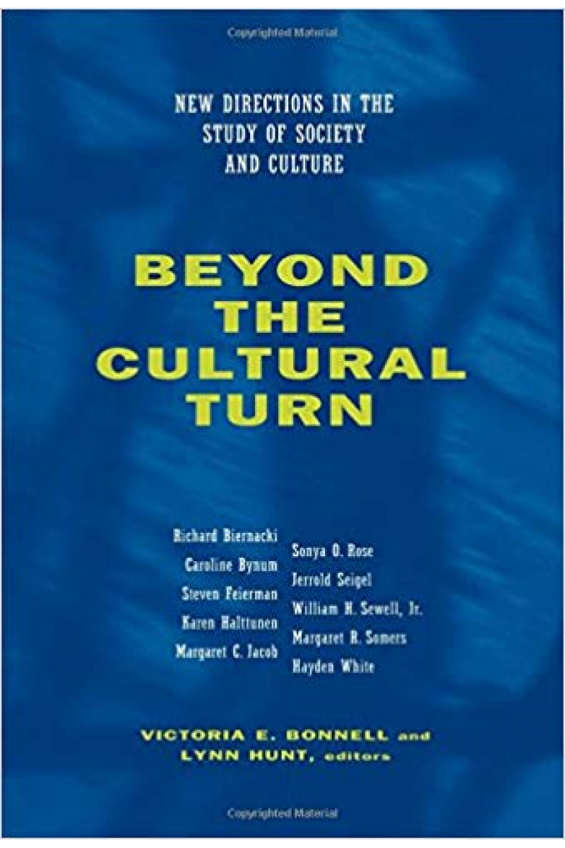 beyond the cultural turn (bonnell, hunt)