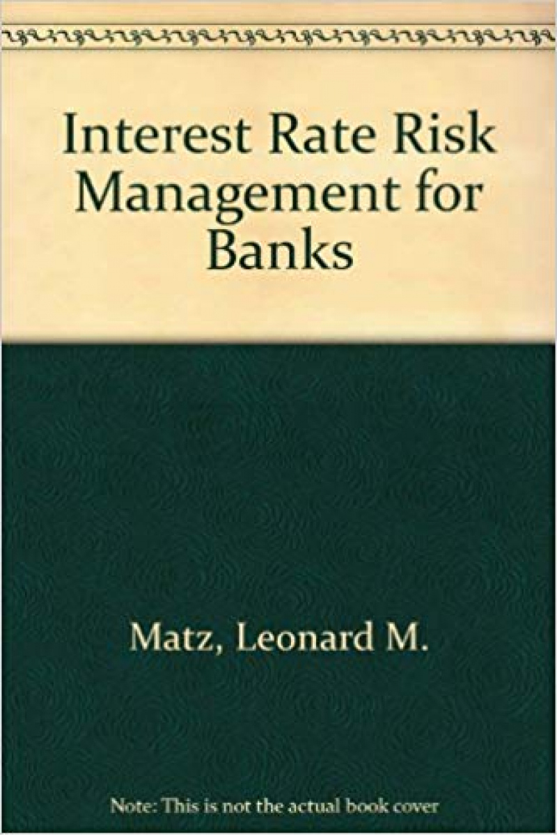 interest rate risk management (leonard matz)