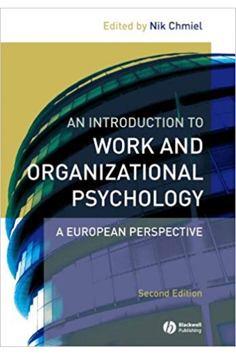 an introduction to work and organizational psychology 2nd (nik chmiel)