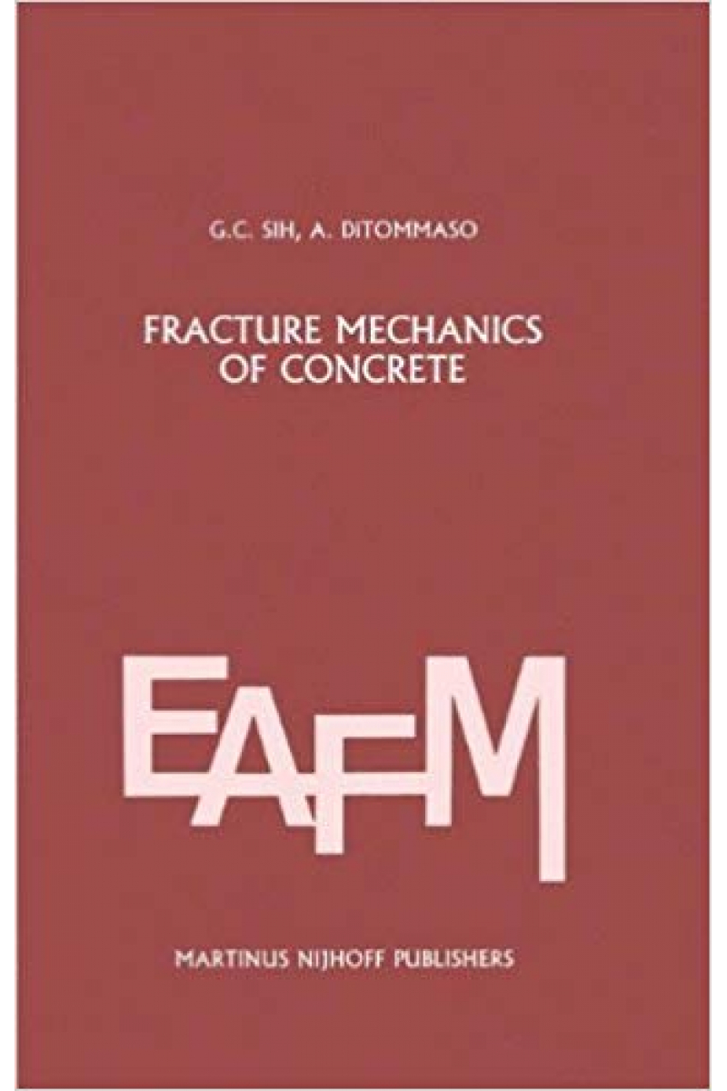 fracture mechanics of concrete structural application (sih, ditommaso)
