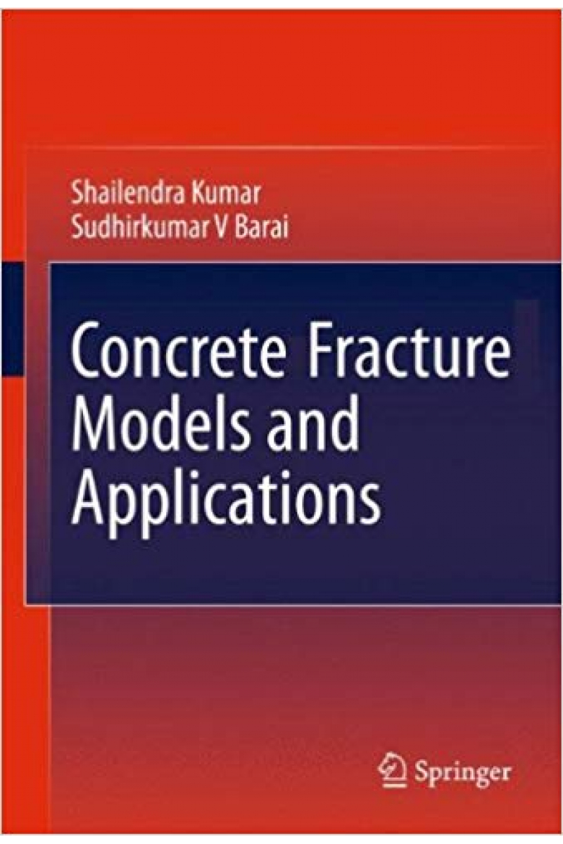 concrete fracture models and applications (kumar, barai)