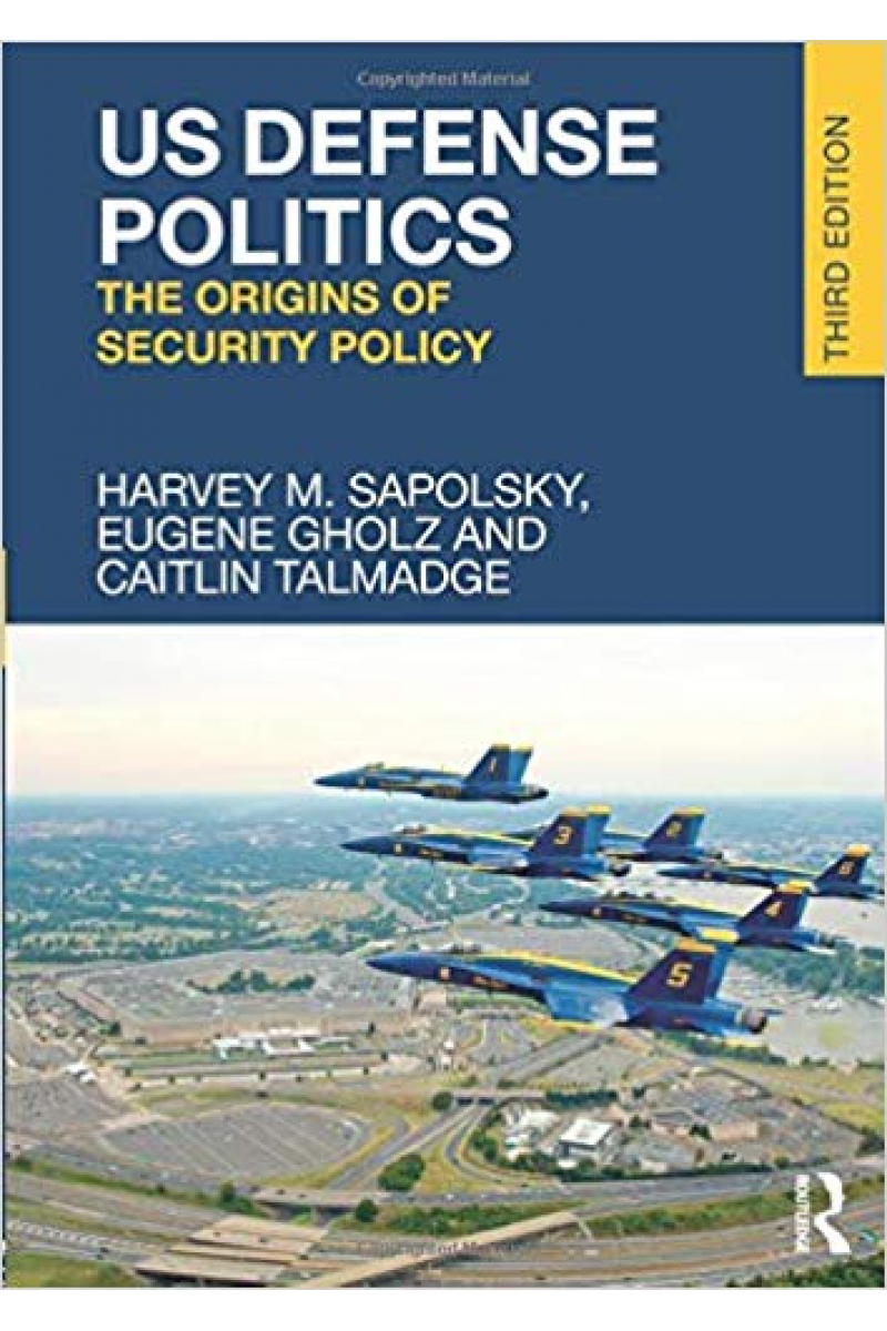 us defense politics (sapolsky, gholz, talmadge)