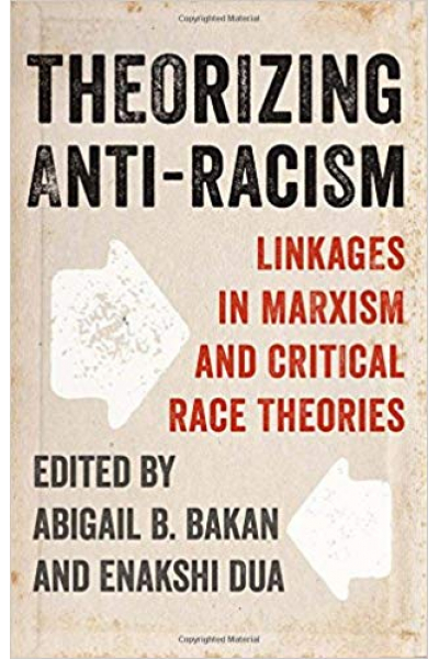 theorizing anti-racism (abigail, bakan, dua)