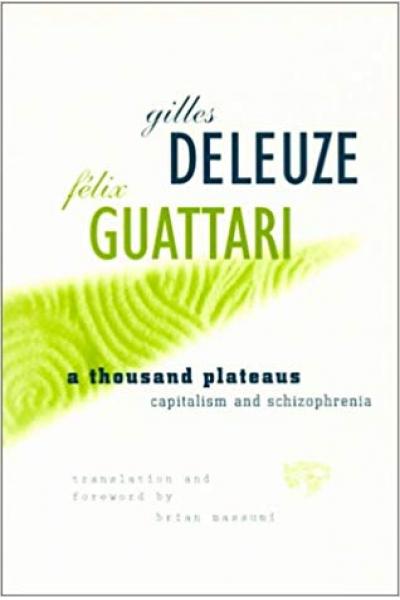 a thousnd plateaus capitalism and schizophrenia (guattari)