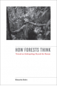 how forests think (eduardo kohn)
