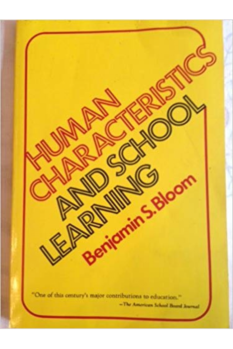 human characteristics and school learning (benjamin bloom)