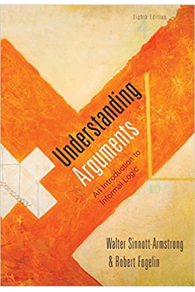 understanding arguments 8th (sinnott-armstrong, fogelin)