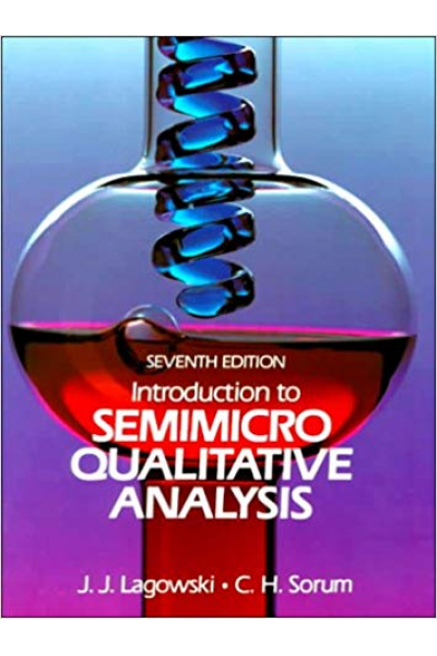Introduction to Semimicro Qualitative Analysis 7th (J.J. Lagowski, C.H. Sorum) Introduction to Semimicro Qualitative Analysis 7th (J.J. Lagowski, C.H. Sorum)