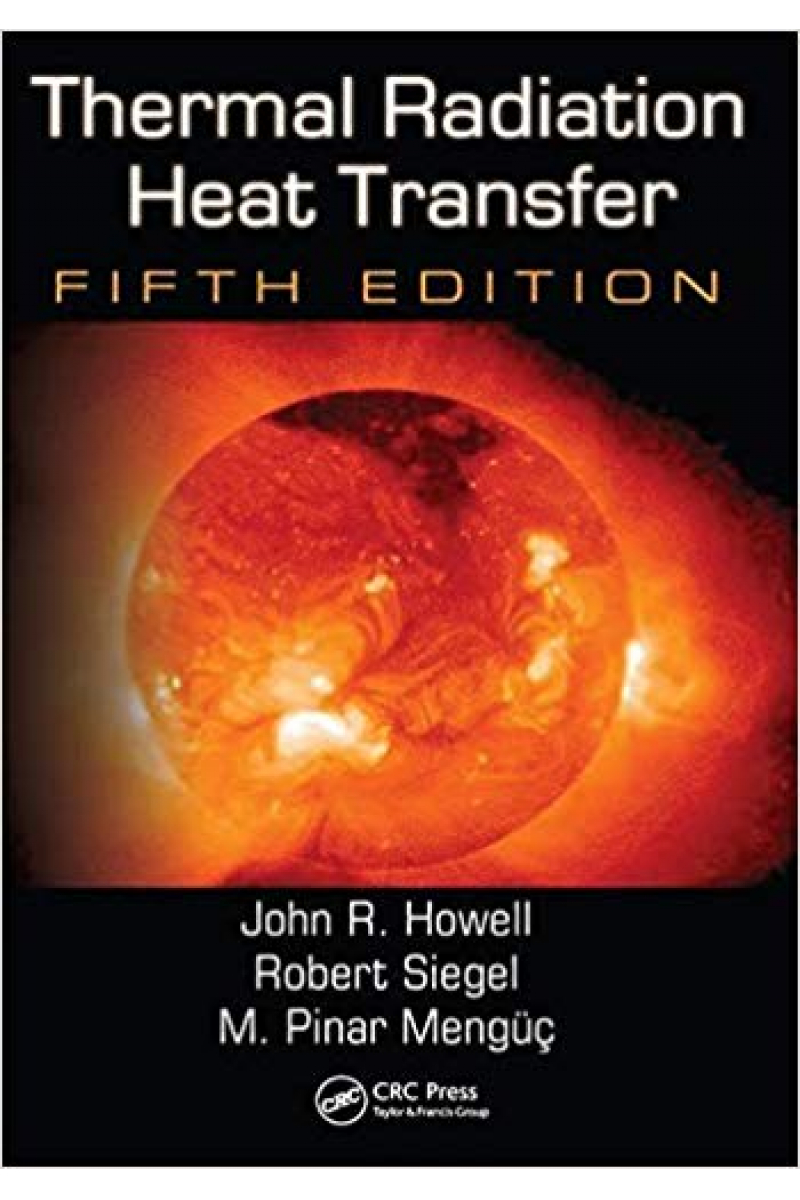 Thermal Radiation Heat Transfer, 5th Howell,  Siegel,