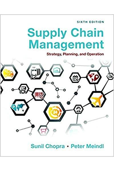 supply chain management 6th (sunil chopra, peter meindl)