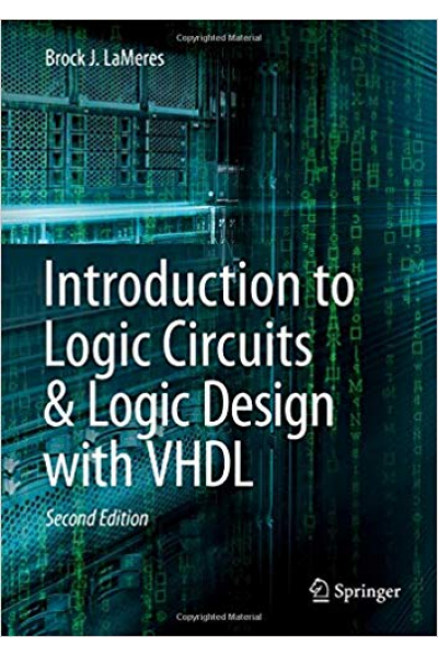 introduction to logic circuits and logic design with VHDL 2nd (brock lameres)