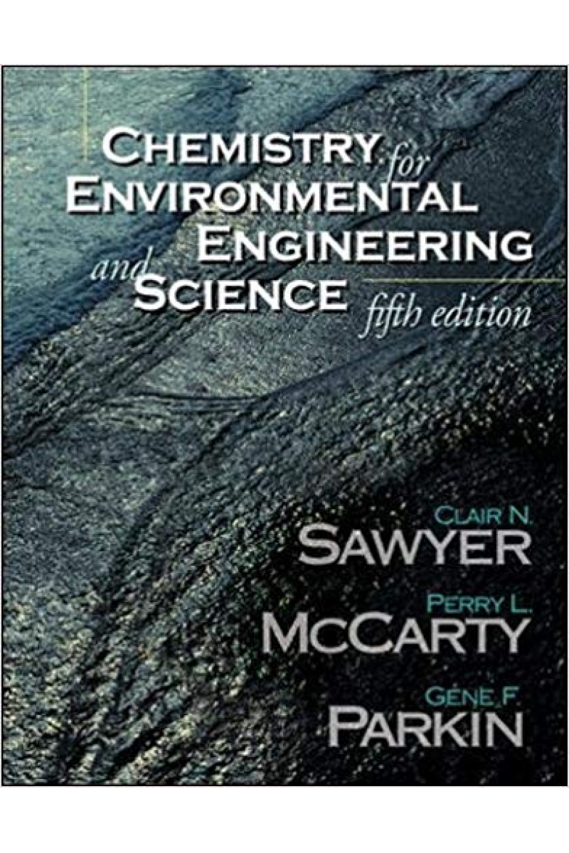 chemistry for environmental engineering and science 5th (sawyer, mccarty, parkin)
