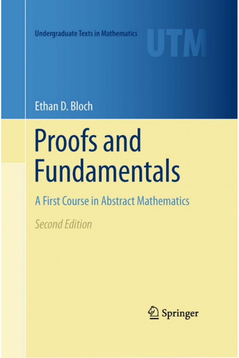 proofs and fundamentals a first course in abstract mathematics (ethan d. bloch)